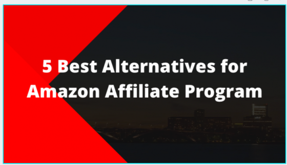 est Alternatives for Amazon affiliate program