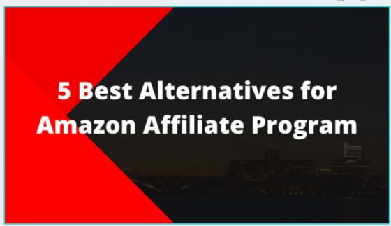 est Alternatives for Amazon affiliate program