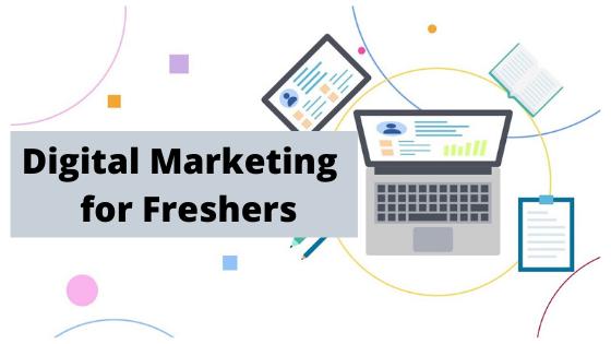 Digital Marketing for Freshers