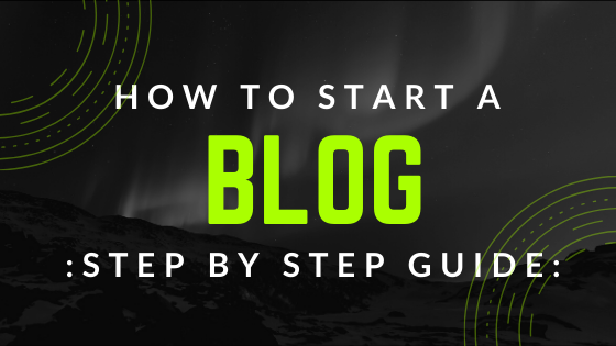 Step by Step Guide to Start a Blog Online