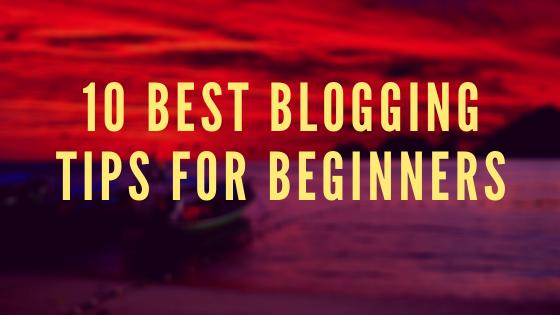 10 Best Blogging Tips for Beginners