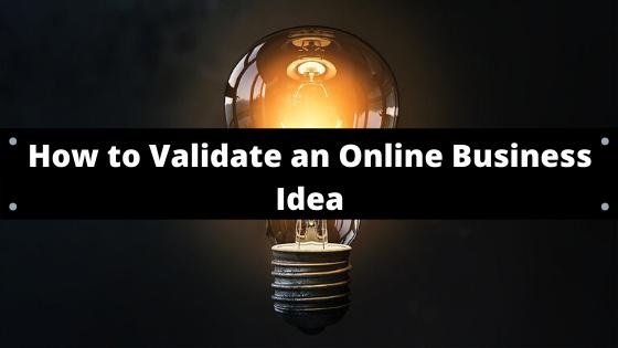 Validate an Online Business Idea